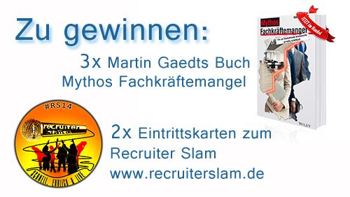 Die Gewinne: Drei Bücher Mythos Fachkräftemangel von Martin Gaedt sowie zwei Karten für den Recruiter Slam
