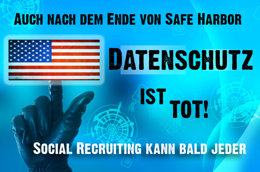 safe-harbor-aus-social-recruiting-ende-des-datenschutzes