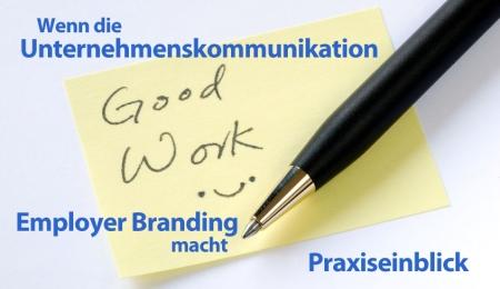 Auch die Unternehmenskommunikation kann Employer Branding