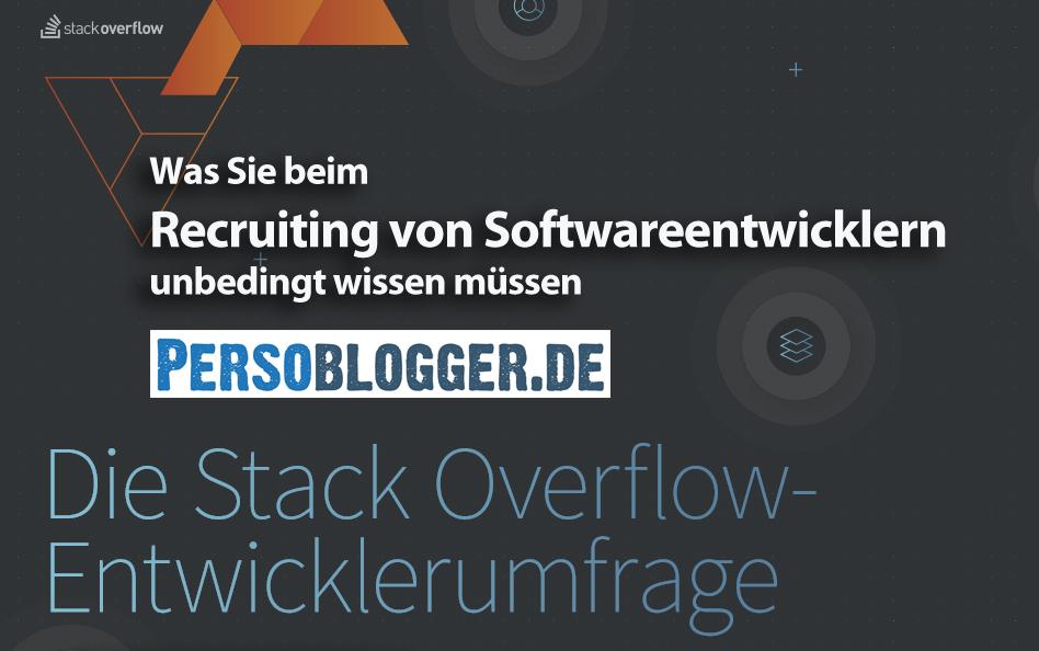 Was Sie beim Recruiting von Softwareentwicklern unbedingt wissen müssen. Die Stack Overflow Entwicklerumfrage 2016