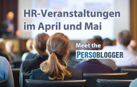 HR-Veranstaltungen, Events und Messen im April und Mai 2017
